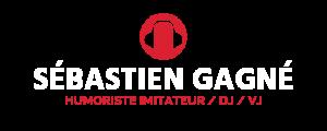Sébastien Gagné - Humoriste imitateur & DJ